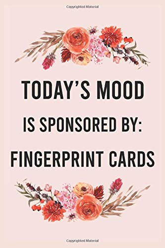 Today's mood is sponsored by fingerprint cards: funny notebook for women men, cute journal for writing, appreciation birthday christmas gift for fingerprint cards lovers