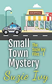 Small Town Mystery One (Suzie Ivy Case Files Book 1)