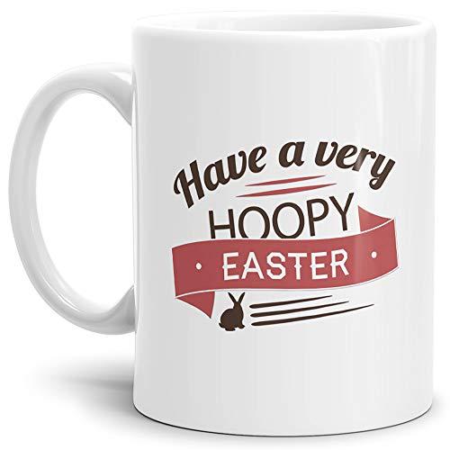 Oster-Tasse Hoopy Easter Weiss/Ostern/Lustig/Witzig/Tasse mit Spruch/Schön/Kaffeetasse/Oster-Geschenk/Beste Qualität - 25 Jahre Erfahrung