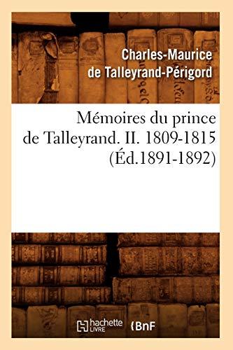 Mémoires du prince de Talleyrand. II. 1809-1815 (Éd.1891-1892) (Histoire)