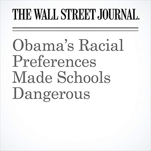 Obama's Racial Preferences Made Schools Dangerous audiobook cover art