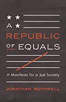 A Republic of Equals: A Manifesto for a Just Society