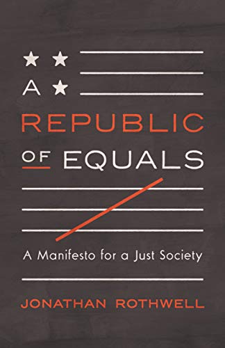 A Republic of Equals: A Manifesto for a Just...