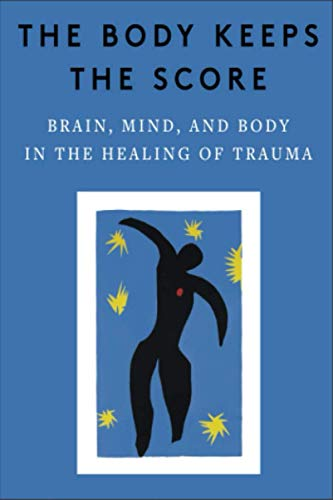 A NOTEBOOK : The Body Keeps the Score: Brain, Mind, and Body in the Healing of Traum: (size 6x9in)(120page) Get your favorite book as a notebook