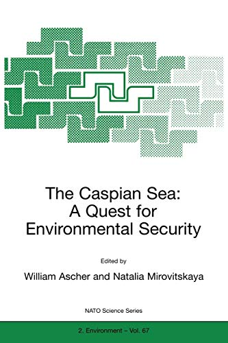 The Caspian Sea: A Quest for Environmental Security (Nato Science Partnership Subseries: 2 (67), Band 67)