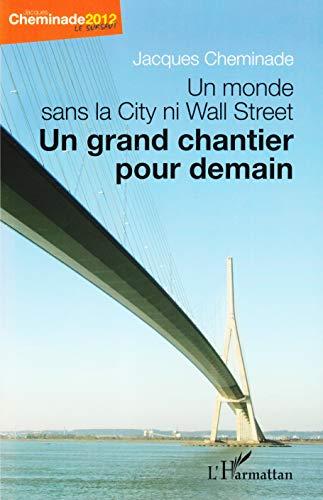 Monde Sans la City Ni Wall Street un Grand Chantier pour Demain