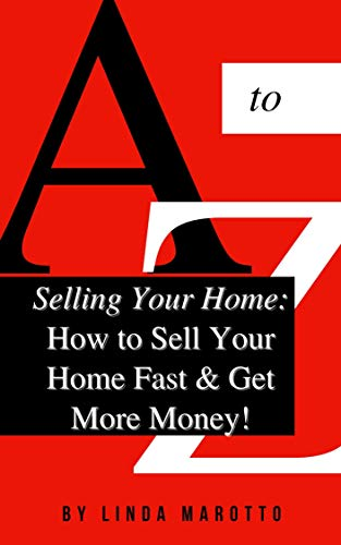 Selling Your Home: How to Sell Your Home Fast & Get More Money!: Start Here: How to Sell Your Home (English Edition)