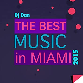 The Best Music in Miami 2015