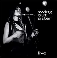 Live by SWING OUT SISTER (2005-05-03)