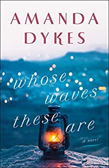 Whose Waves These Are by [Amanda Dykes]