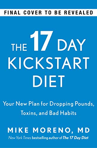 The 17 Day Kickstart Diet: A Doctor's...