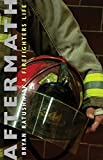 Aftermath: A Firefighter's Life