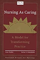 Nursing As Caring: A Model for Transforming Practice (Pub)