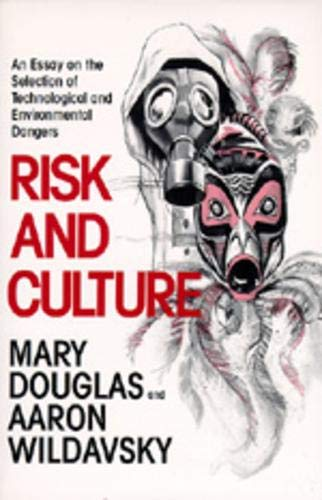 Image of Risk and Culture: An Essay on the Selection of Technological and Environmental Dangers