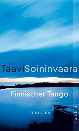 Finnischer Tango: Thriller (Arto Ratamo ermittelt 6)