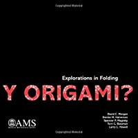 Y Origami?: Explorations in Folding