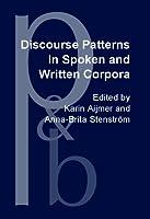 Discourse Patterns in Spoken and Written Corpora (Pragmatics & Beyond New Series)