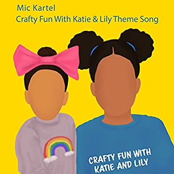 Crafty Fun With Katie and Lily (Theme Song)