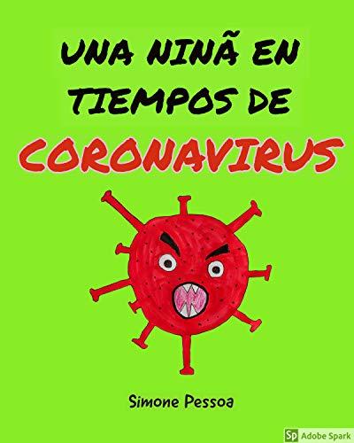 UNA NIÑA EN TIEMPOS DE CORONAVIRUS (Spanish Edition)