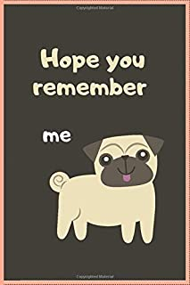 Hope you remember me: Lined Notebook / Journal Gift, 110 Pages, 6x9, Soft Cover, Matte Finish