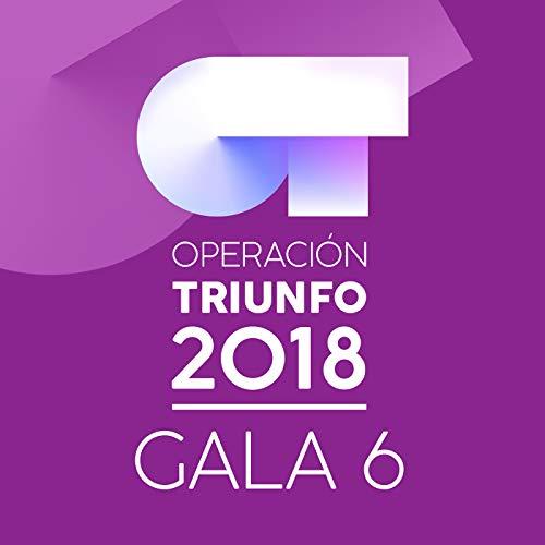 OT Gala 6 (Operación Triunfo 2018)