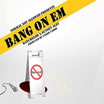 Bang on Em (feat. Sunset Aley)