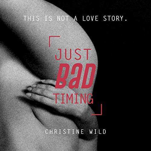 Just Bad Timing: This Is Not a Love a Story audiobook cover art