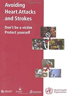 Avoiding Heart Attacks and Strokes: Don't be a Victim - Protect Yourself