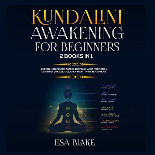 Kundalini Awakening for Beginners: 2 Books in 1 cover art
