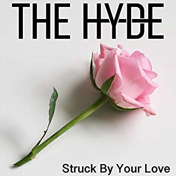 Struck by Your Love