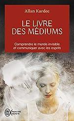 Le livre des médiums d'Allan Kardec