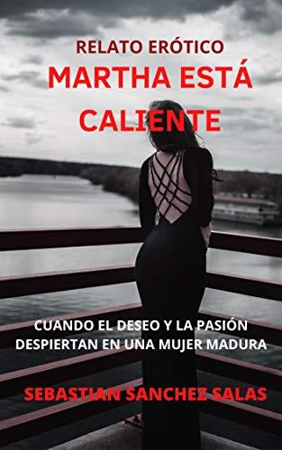 MARTHA ESTÁ CALIENTE de SEBASTIAN SANCHEZ SALAS