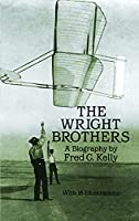 The Wright Brothers: A Biography (Dover Transportation)
