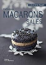 Délicieux macarons salés de Christophe Felder