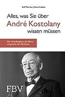 Alles, was Sie ueber André Kostolany wissen muessen: Der Grandseigneur der Boerse auf gerade mal 100 Seiten