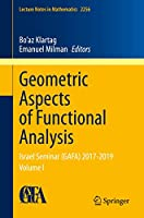Geometric Aspects of Functional Analysis: Israel Seminar (GAFA) 2017-2019 Volume I (Lecture Notes in Mathematics (2256))