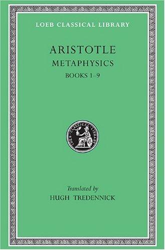 Aristotle: Metaphysics, Books I-IX (Loeb Classical Library No. 271)