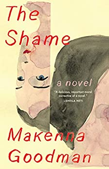 The Shame: A Novel by [Makenna Goodman]