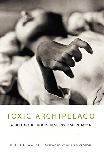 Toxic Archipelago: A History of Industrial Disease in...