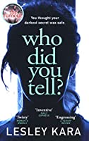Who Did You Tell?: From the bestselling author of The Rumour