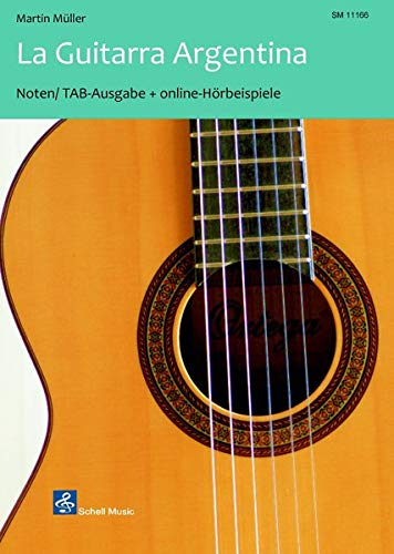La Guitarra Argentina: Noten/ TAB plus online Hörbeispiele (Spanische Gitarrenmusik: Gitarre-Noten klassisch)