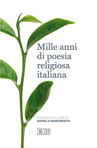 Mille anni di poesia religiosa italiana: Antologia a cura di Daniela Marcheschi