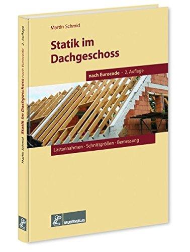Statik im Dachgeschoss nach Eurocode, 2. Aufl.: Lastannahmen - Schnittgrößen - Bemessungen