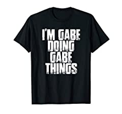 Shocking Styles has you covered! From funny to serious to lighthearted to thought-provoking to truly SHOCKING! Our store carries something for everyone from ages 5 till 105! Click ADD TO CART to get YOUR I'm Gabe Doing Gabe Things Shocking Styles Shi...