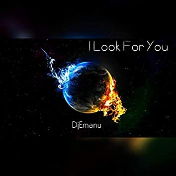 I Look for You