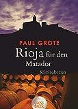 Rioja für den Matador: Kriminalroman (dtv großdruck)