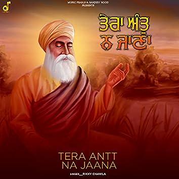 Tera Antt Na Jaana