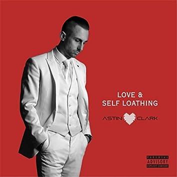 Love & Self Loathing