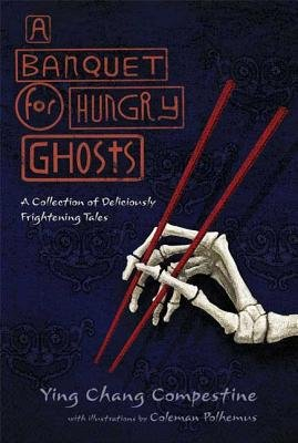 A Banquet for Hungry Ghosts( A Collection of Deliciously Frightening Tales)[BANQUET FOR HUNGRY GHOSTS][Hardcover]