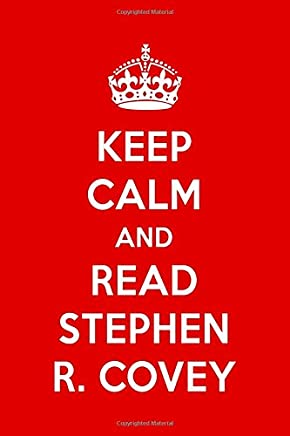 Keep Calm And Read Stephen R. Covey: Stephen R. Covery Designer Notebook